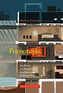 Pornotopia: An Essay on Playboy's Architecture and Biopolitics (Zone Books)