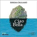 Ciao Bella                   De :                                                                                                                                 Serena Giuliano                               Lu par :                                                                                                                                 Maïa Baran                      Durée : 4 h et 20 min     2 notations     Global 4,5