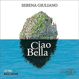Ciao Bella                   De :                                                                                                                                 Serena Giuliano                               Lu par :                                                                                                                                 Maïa Baran                      Durée : 4 h et 20 min     7 notations     Global 4,7