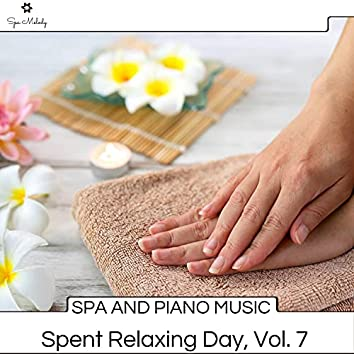 Spa And Piano Music - Spent Relaxing Day, Vol. 7