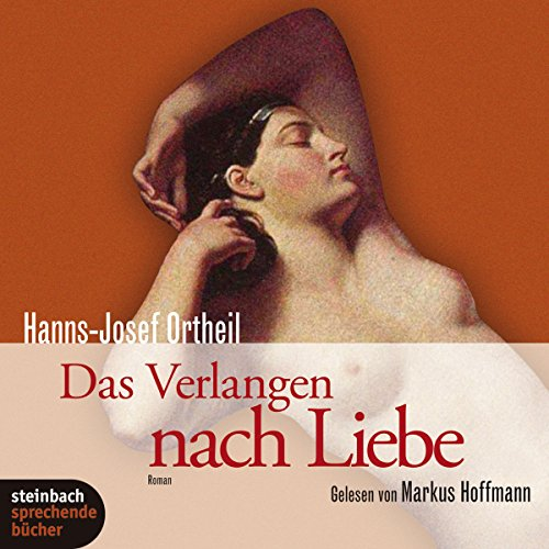 Das Verlangen nach Liebe                   By:                                                                                                                                 Hanns-Josef Ortheil                               Narrated by:                                                                                                                                 Markus Hoffmann                      Length: 5 hrs and 56 mins     Not rated yet     Overall 0.0