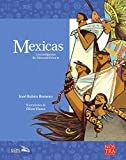 Mexicas: Los Indígenas de Mesoamérica II (Historias de Verdad / Truth Stories)