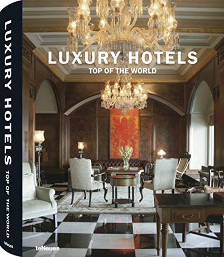 Luxury Hotels - Top of the World (Luxury Hotels Reihe)
