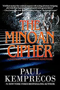 "The Minoan Cipher (A Matinicus ""Matt"" Hawkins Adventure Book 2) by [Paul Kemprecos]"