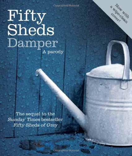 By C. T. Grey Fifty Sheds Damper: A parody (Fifty Sheds 2) (Unabridged)