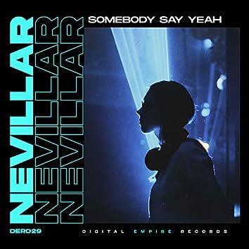 Somebody Say Yeah