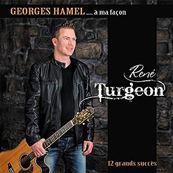 Georges Hamel à ma façon