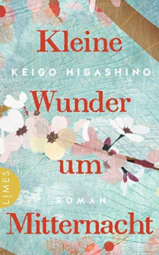 Buchseite und Rezensionen zu 'Kleine Wunder um Mitternacht: Roman' von Keigo Higashino