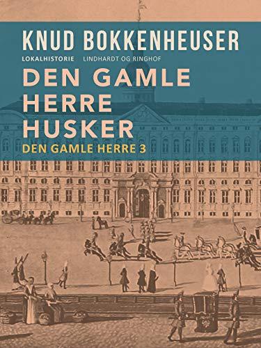 Den gamle herre husker (Danish Edition)