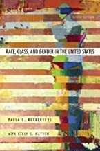 Race, Class, and Gender in the United States: An Integrated Study, Eighth edition 8th edition by Rothenberg, Paula S. (2009) Paperback
