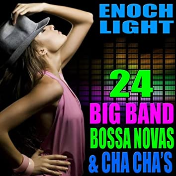 24 Big Band Bossa Novas and Cha Cha's