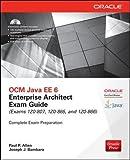 Ocm Java Ee 6 Enterprise Architect Exam Guide (Exams 1z0-807, 1z0-865 & 1z0-866) [With CDROM] (Oracle Press)