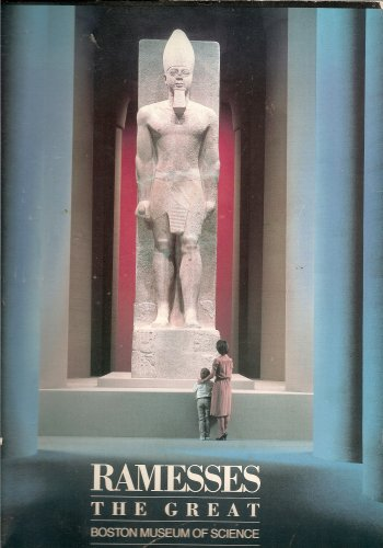 Ramesses the Great, an Exhibition at the Boston Museum of Science (catalog and text)