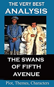 Analysis - The Swans of Fifth Avenue - Very Best Study Guide  Second Edition