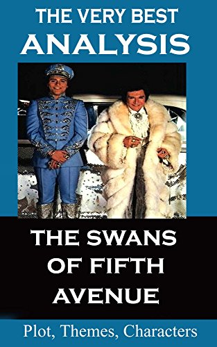 Analysis - The Swans of Fifth Avenue - Very Best Study Guide (Second Edition)