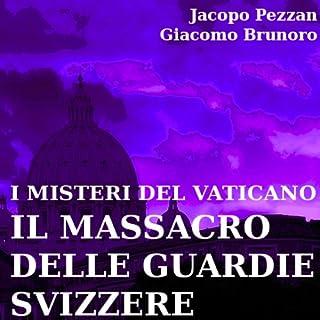 I Misteri del Vaticano: Il Massacro delle Guardie Svizzere copertina