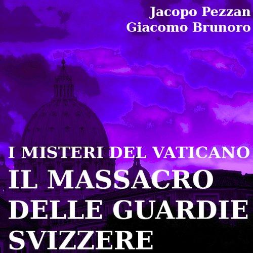 I Misteri del Vaticano: Il Massacro delle Guardie Svizzere [The Mysteries of the Vatican: the Massacre of the Swiss Guards] Titelbild