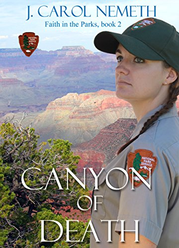Canyon of Death: Christian romantic suspense (Faith in the Parks Book 2)