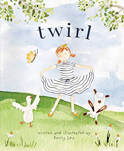 Twirl: God Loves You and Created You with Your Own Special Twirl