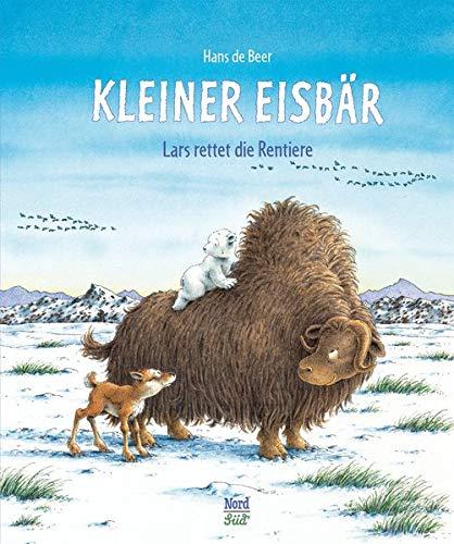 Kleiner Eisbär. Lars rettet die Rentiere (Der kleiner Eisbär)