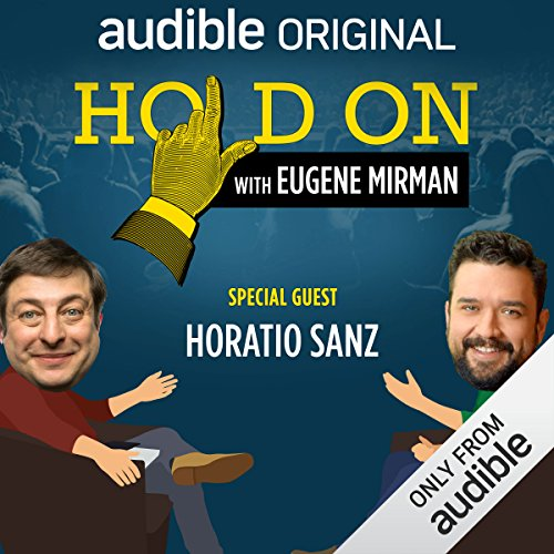 Ep. 20: Horatio Sanz and the Vigilante Firebug                   By:                                                                                                                                 Eugene Mirman,                                                                                        Horatio Sanz                           Length: 18 mins     Not rated yet     Overall 0.0