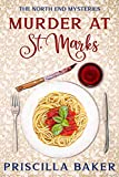 Murder at St. Mark's (The North End Mysteries Book 1)