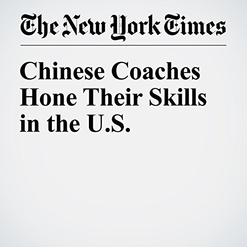 Chinese Coaches Hone Their Skills in the U.S. audiobook cover art