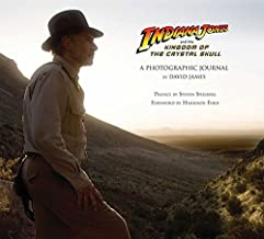Indiana Jones and the Kingdom of the Crystal Skull: A Photographic Journal by David James (2008-10-07)