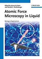 Atomic Force Microscopy in Liquid: Biological Applications by Unknown(2012-05-14)