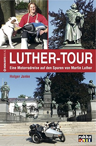 Luther-Tour: Eine Motorradreise auf den Spuren Martin Luthers