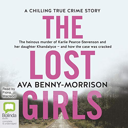 The Lost Girls                   Written by:                                                                                                                                 Ava Benny-Morrison                               Narrated by:                                                                                                                                 Fiona Macleod                      Length: 8 hrs and 33 mins     Not rated yet     Overall 0.0