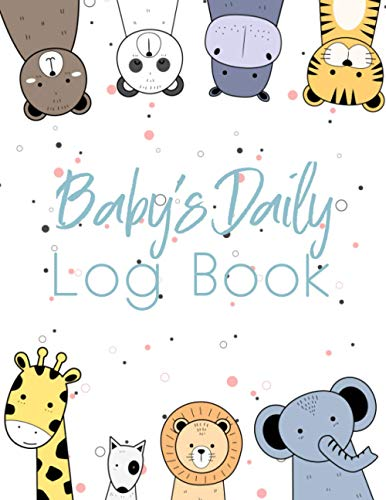 Baby's Daily Log Book: Record Sleep, Feed, Diapers, Activities, Mood, and Shopping list for Supplies Needed. Perfect For New Parents or Nannies