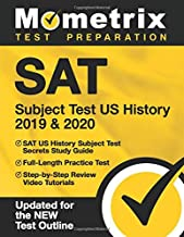 SAT Subject Test US History 2019 & 2020: SAT US History Subject Test Secrets Study Guide, Full-Length Practice Test, Step-by-Step Review Video Tutorials: [Updated for the NEW Test Outline]