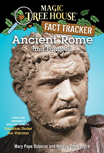 Ancient Rome and Pompeii: A Nonfiction Companion to Magic Tree House #13: Vacation Under the Volcano (Magic Tree House (R) Fact Tracker, Band 14)