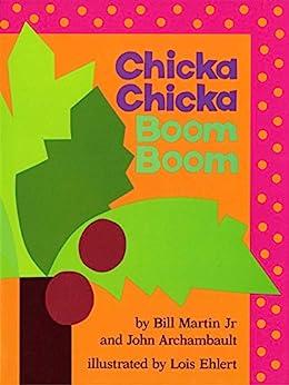 Chicka Chicka Boom Boom par [Bill Martin Jr, John Archambault, Lois Ehlert]