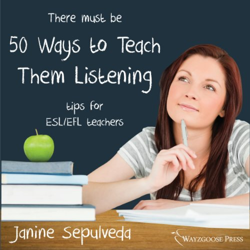 Fifty Ways to Teach Them Listening     Tips for ESL/EFL Teachers              By:                                                                                                                                 Janine Sepulveda                               Narrated by:                                                                                                                                 Kirk Hanley                      Length: 52 mins     1 rating     Overall 4.0