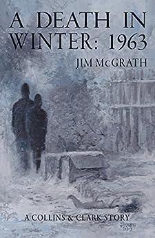 A Death in Winter: 1963 (Collins & Clark Book 1) by [Jim McGrath]