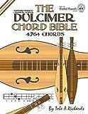 The Dulcimer Chord Bible: Standard Modal & Chromatic Tunings: FF44US...
