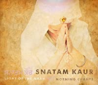 Light of the Naam: Morning Chants by Snatam Kaur (2014-06-10)