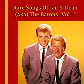 Rare Songs of Jan & Dean (AKA) The Barons, Vol. 1