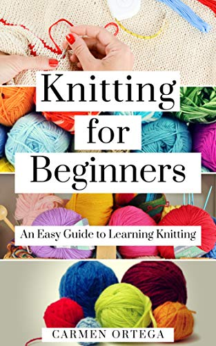 KNITTING FOR BEGINNERS: An Easy Guide to Learning Knitting