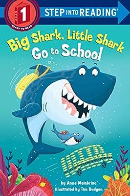 Big Shark, Little Shark Go to School (Step into Reading)