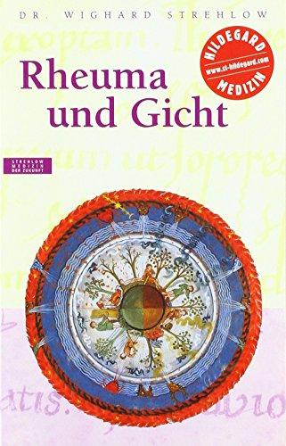 Rheuma und Gicht: Hildegard von Bingen - Das Gesundheitsprogramm