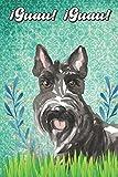 ¡Guau! ¡Guau!: Scottish Terrier Notebook and Journal for Dog Lovers Terrier escocés Cuaderno y diario para amantes de los perros