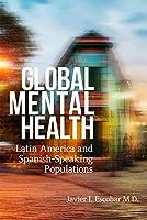 Global Mental Health: Latin America and Spanish-Speaking Populations (Rutgers Global Health)