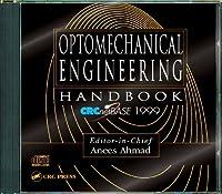 Optomechanical Engineering Handbook on CD-ROM
