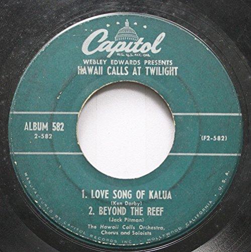HAWAII CALLS AT TWILIGHT 45 RPM LOVE SONG OF KALUA/BEYOND THE REEF / LOVELY HULA HANDS/WAILANA