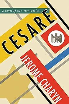 Cesare  A Novel of War-Torn Berlin