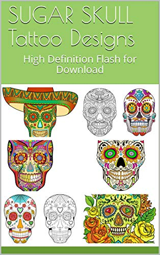 Amazon Com Sugar Skull Tattoo Designs High Definition Flash For Download Ebook Showtime Tattoo Kindle Store