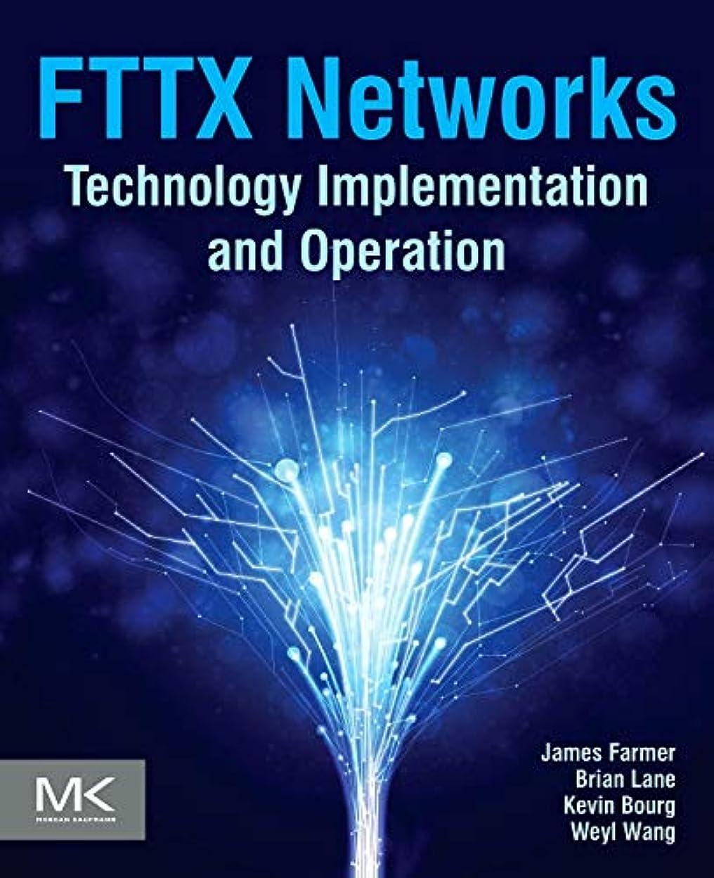 囚人テクトニック制約FTTx Networks: Technology Implementation and Operation